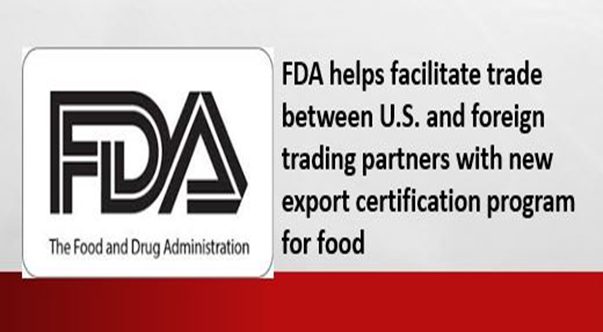 fda-helps-facilitate-trade-between-us-and-foreign-trading-partners-with-new-export-certification-program-for-food