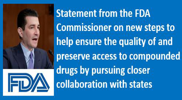 statement-from-fda-commissioner-scott-gottlieb-md-on-new-steps-to-help-ensure-the-quality-of-and-preserve-access-to-compounded-drugs-by-pursuing-closer-collaboration-with-states